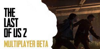 The Last of Us 2 Multiplayer Beta